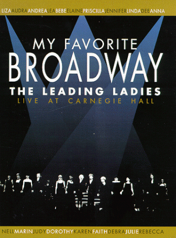 My Favorite Broadway - The Leading Ladies Live At Carnegie Hall